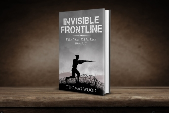 Invisible Frontline by British War Fiction author Thomas Wood